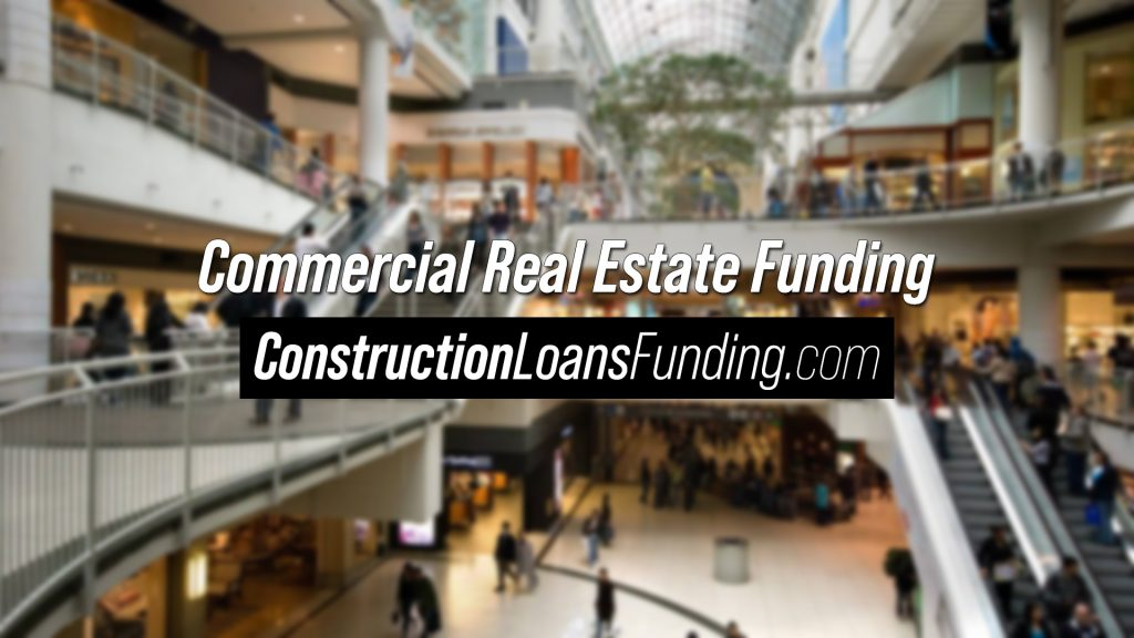 Construction Loans Commercial Real Estate Funding