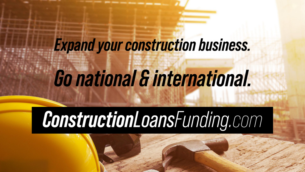 Construction Loans, Construction Business, Construction Funding