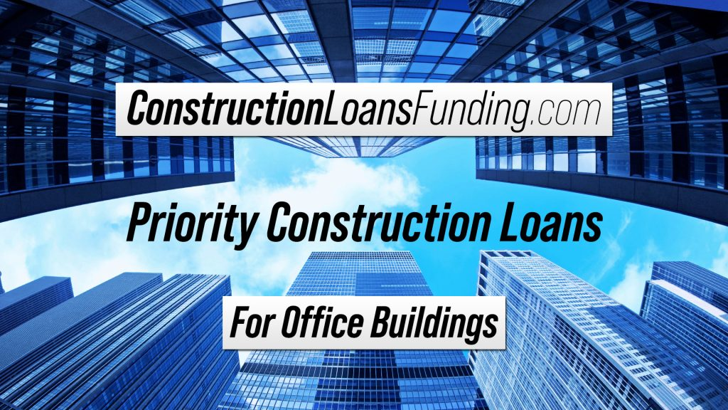Construction Loans For Office Buildings