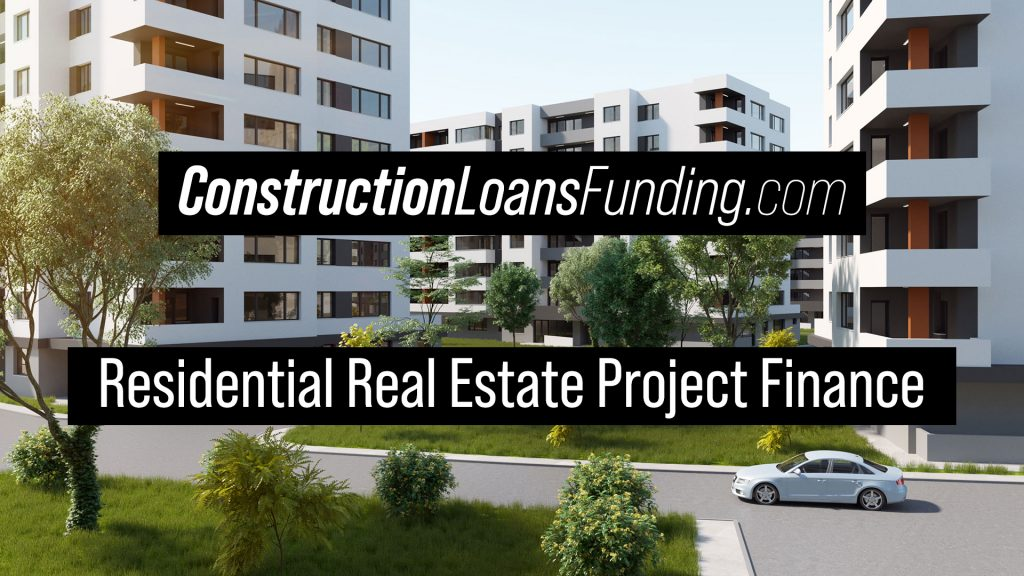 Construction Loans Residential Real Estate Project Finance