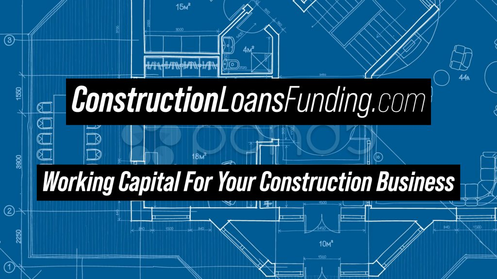 Construction Loans Working Capital